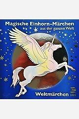 Weltmärchen, Audio-CDs Magische Einhorn-Märchen aus der ganzen Welt Audio CD