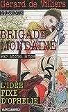 Brigade Mondaine 310 - L'Idée fixe d'Ophélie