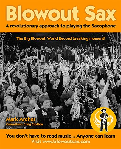 Blowout Sax- A Revolutionary Approach To Playing The Saxophone (English Edition)