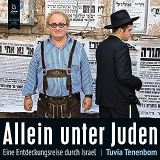 Allein unter Juden     Eine Entdeckungsreise durch Israel              Autor:                                                                                                                                 Tuvia Tenenbom                               Sprecher:                                                                                                                                 Stefan Krause                      Spieldauer: 16 Std. und 2 Min.     152 Bewertungen     Gesamt 4,2