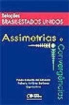 Relações Brasil Estados Unidos: Assimetrias e convergências