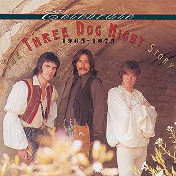 Celebrate: The Three Dog Night Story, 1965–1975