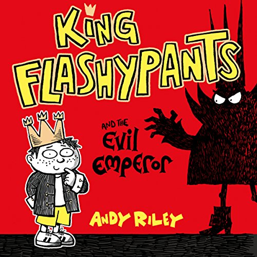 King Flashypants: King Flashypants and the Evil Emperor audiobook cover art