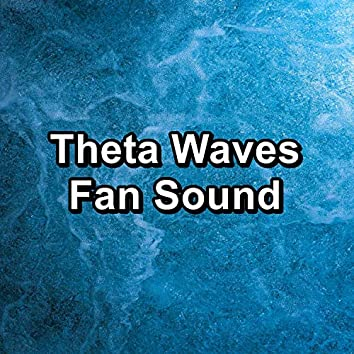 Theta Waves Fan Sound