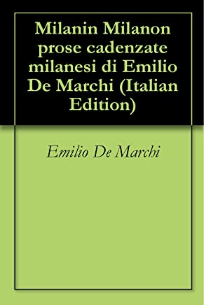 Milanin Milanon prose cadenzate milanesi di Emilio De Marchi