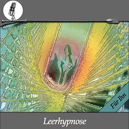 Eine Leerhypnose - Eine Erotik-Hypnose - für Ihn audiobook cover art