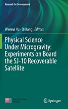 Physical Science Under Microgravity: Experiments on Board the SJ-10 Recoverable Satellite