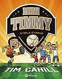 Mini Timmy - Fútbol a lo grande (Castellano - A PARTIR DE 6 AÑOS - PERSONAJES Y SERIES - Mini Timmy)
