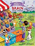 Huebner, D: What to Do When Your Brain Gets Stuck: A Kid's Guide to Overcoming OCD (What-to-Do Guides for Kids (R))