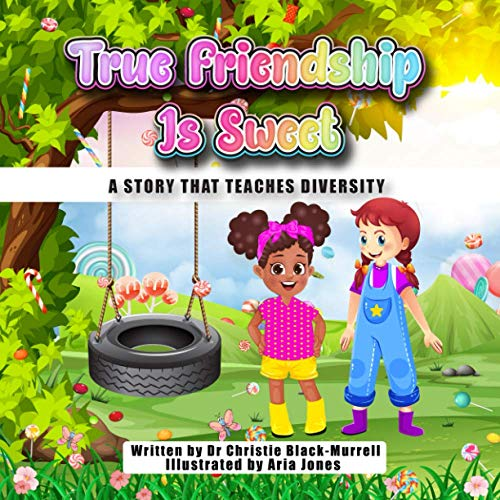 Compare Textbook Prices for True Friendship is Sweet: A story that teaches diversity  ISBN 9780982937495 by Black-Murrell, Dr.  Christie