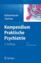 Kompendium Praktische Psychiatrie: und Psychotherapie (German Edition)