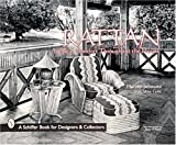 Rattan Furniture: Trical Comfort Throughout The House (Schiffer Book for Collectors and Designers)