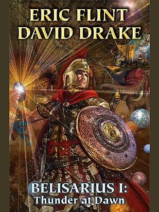 Belisarius I: Thunder at Dawn (Belisarius Saga combo volumes Book 1)