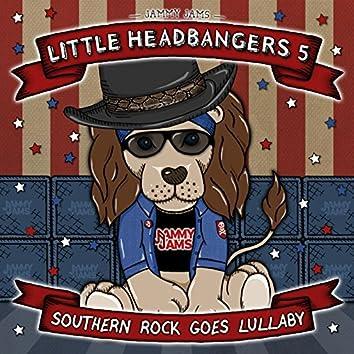 Little Headbangers 5: Southern Rock Goes Lullaby