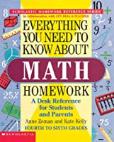 Everything You Need to Know About Math Homework (Homework Reference Series)