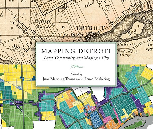 Mapping Detroit: Land, Community, and Shaping a City (Great Lakes Books Series) (English Edition)