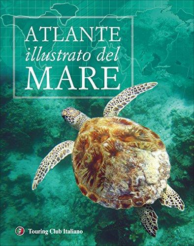 Atlante illustrato del mare. Ediz. illustrata