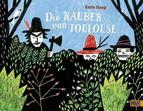 Die Räuber von Toulouse: Vierfarbiges Bilderbuch