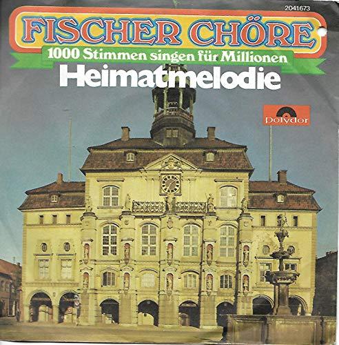 FISCHER CHÖRE: Heimatmelodie / Mein Kleiner Freund 8Titelmelodie aus dem Film