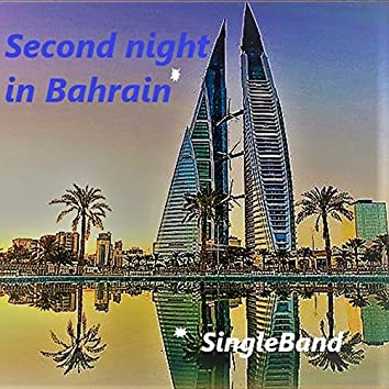 Second Night in Bahrain