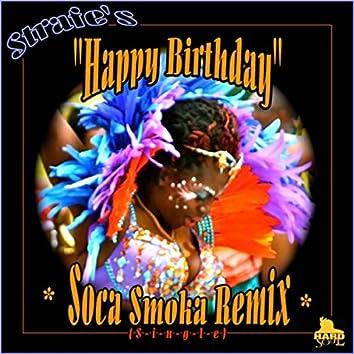 Happy Birthday (Soca Smoka Remix)