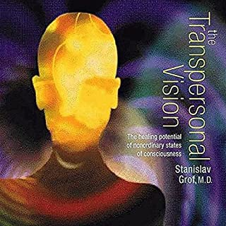 The Transpersonal Vision     The Healing Potential of Nonordinary States of Consciousness              By:                                                                                                                                 Stanislav Grof Ph.D.                               Narrated by:                                                                                                                                 Stanislav Grof                      Length: 9 hrs and 19 mins     261 ratings     Overall 4.5