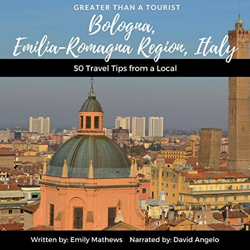 Greater than a Tourist: Bologna, Emilia-Romagna Region, Italy audiobook cover art