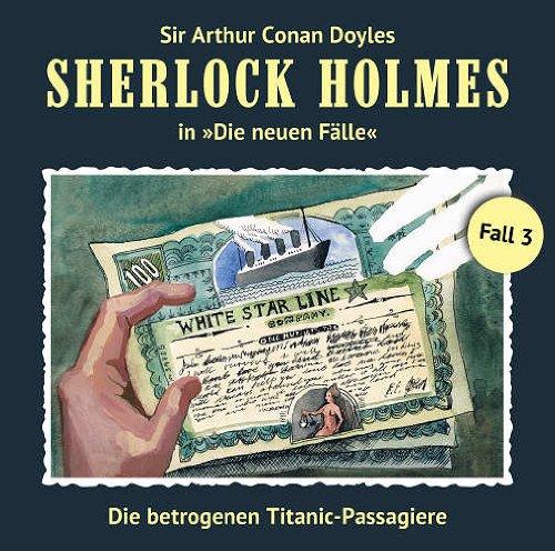 Sherlock Holmes: Die neuen Fälle - Fall 03: Die betrogenen Titanic-Passagiere