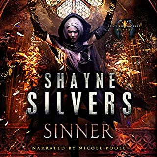 Sinner     Feathers and Fire, Book Five              By:                                                                                                                                 Shayne Silvers                               Narrated by:                                                                                                                                 Nicole Poole                      Length: 8 hrs and 30 mins     10 ratings     Overall 5.0