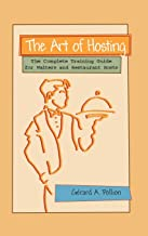 The Art of Hosting: The Complete Training Guide for Waiters and Restaurant Hosts