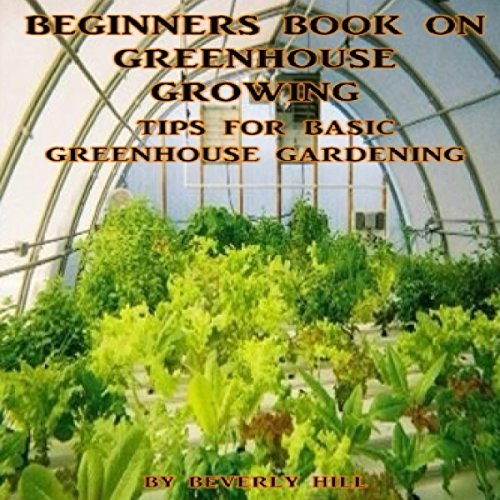 Beginners Book on Greenhouse Growing audiobook cover art