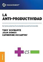 La Anti-productividad: Así como estamos funcionando no está funcionando (Spanish Edition)