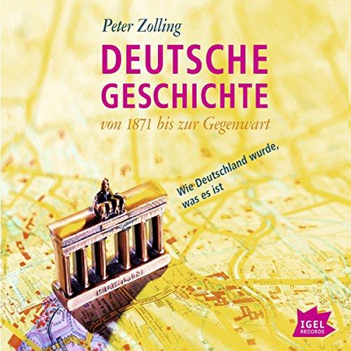 Deutsche Geschichte von 1871 bis zur Gegenwart audiobook cover art