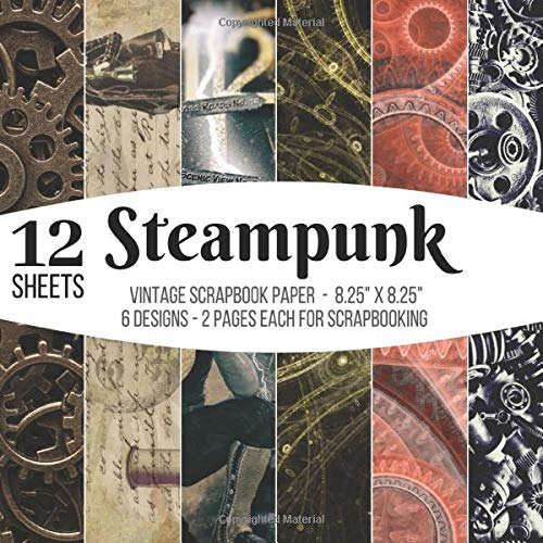 Steampunk Vintage Scrapbook Paper for Scrapbooking: Paper Crafts Supplies, Decorative Craft Papers, Backgrounds, Cardmaking, Stamp Making, Origami, ... Antique Old Ornate Printed Designs & More