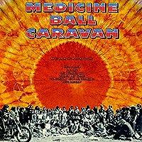 Medicine Ball Caravan (2017 reissue)