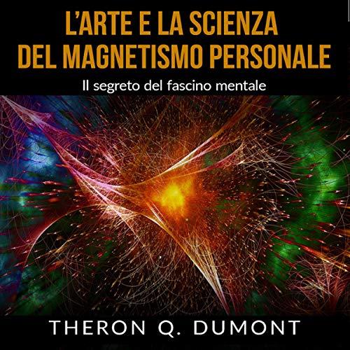 L'Arte e la Scienza del Magnetismo Personale copertina
