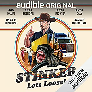 Stinker Lets Loose!                   By:                                                                                                                                 Mike Sacks,                                                                                        James Taylor Johnston                               Narrated by:                                                                                                                                 Jon Hamm,                                                                                        Eric Martin,                                                                                        Andy Richter,                   and others                 Length: 5 hrs and 53 mins     1,057 ratings     Overall 3.6