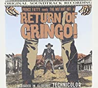 RETURN OF GRINGO! by Prince Fatty Meets The Mutant Hi-Fi (2012-02-14)