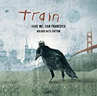 Save Me, San Francisco (Golden Gate Edition) by Train (2010-11-02)