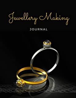 Jewellery Making Journal: Business Organizer for Jewellery Makers and Designers | Project Tracker, Inventory Log | Plan De...