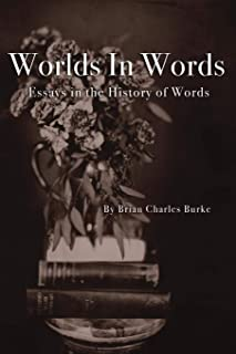 Worlds in Words: Essays in the History of Words