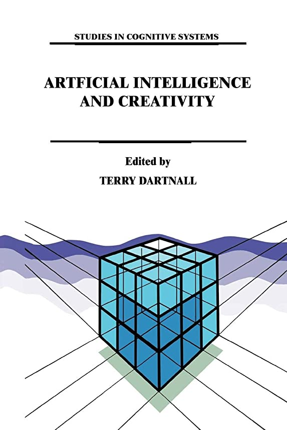 セールスマン実証する湿地Artificial Intelligence and Creativity (Studies in Cognitive Systems)
