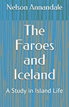 The Faroes and Iceland: A Study in Island Life