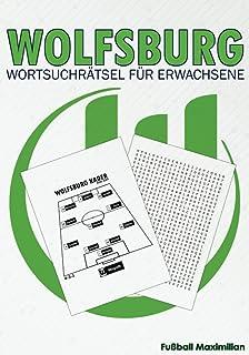 Wolfsburg: Wolfsburg Wortsuchrätsel Für Erwachsene: Ein Puzzlebuch für Erwachsene der Liga Deutschland Fans und Liebhaber, Saison: 2020-2021