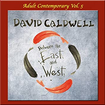 Adult Contemporary Vol. 5: Between the East and West