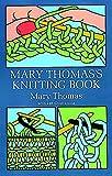 Mary Thomas's Knitting Book (Dover Knitting, Crochet, Tatting, Lace)
