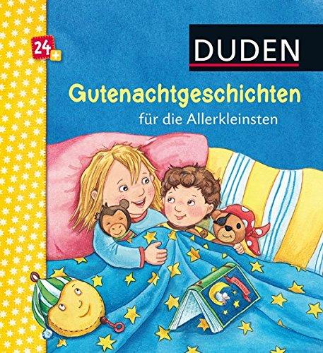 Gutenachtgeschichten für die Allerkleinsten: ab 24 Monaten (DUDEN Pappbilderbücher 30+ Monate)