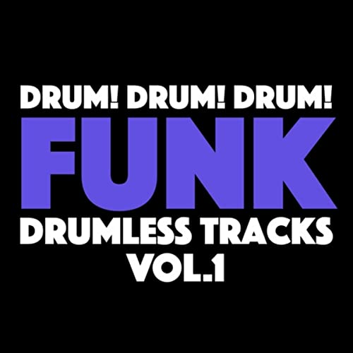 Funk Drumless Backing Tracks, Vol  1 by Drum! Drum! Drum! on Amazon