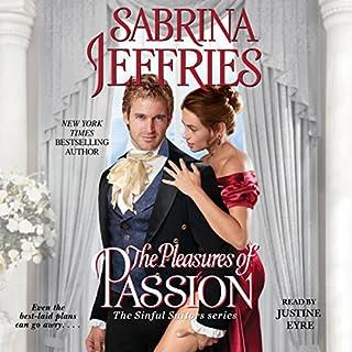 The Pleasures of Passion     The Sinful Suitors, Book 4              De :                                                                                                                                 Sabrina Jeffries                               Lu par :                                                                                                                                 Justine Eyre                      Durée : 8 h et 45 min     Pas de notations     Global 0,0