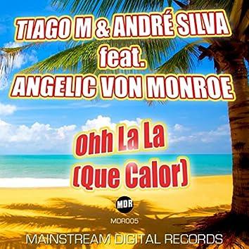 Ohh La La (Que Calor) Radio Edit